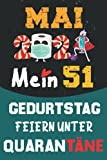 Mai 2021 Mein 51 Geburtstag Feiern Unter Quarantäne: 51 Jahre geburtstag, geschenkideen 51. geburtstag für Männer und Frauen, besondere geschenke... ... zum 51. geburtstag lustig, Notizbuch A5