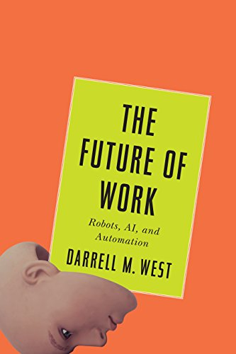 West, D: Future of Work: Robots, AI, and Automation