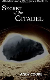 Secret of the Citadel: Book Two of the Shadowlands Chronicles: Volume 2