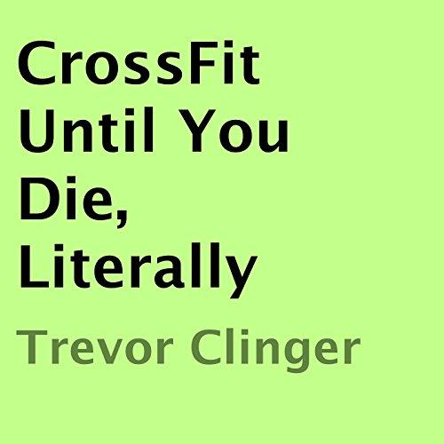 CrossFit Until You Die, Literally cover art