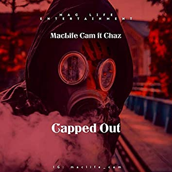 Capped Out (feat. MacLife Cam)