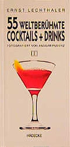 55 weltberühmte Cocktails + Drinks