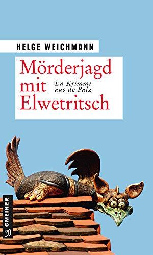 Mörderjagd mit Elwetritsch: Kriminalroman (Kriminalromane im GMEINER-Verlag)