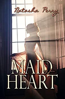Maid of His Heart by [Natasha Perry]