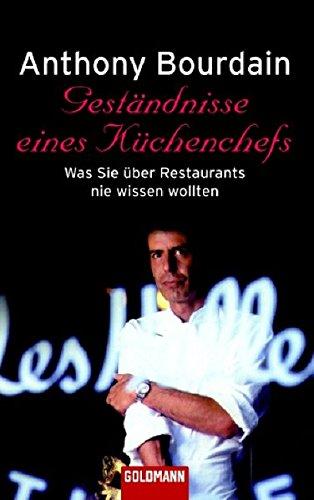 Geständnisse eines Küchenchefs: Was Sie über Restaurants nie wissen wollten