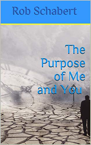 The Purpose of Me and You (English Edition)