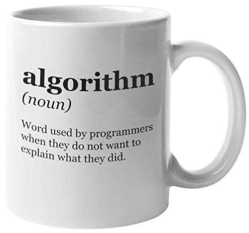 Algoritmo. Palabra utilizada por los programadores cuando no quieren explicar. Codificación Slang café y té tazas de regalo para programadores