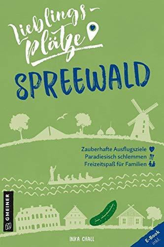 Lieblingsplätze Spreewald (Lieblingsplätze im GMEINER-Verlag)