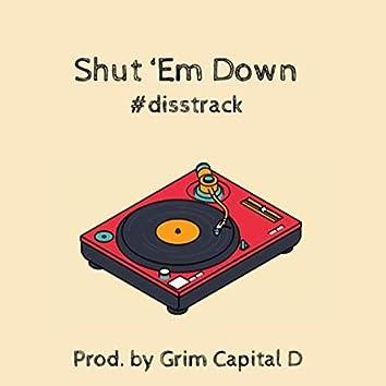 Shut 'Em Down