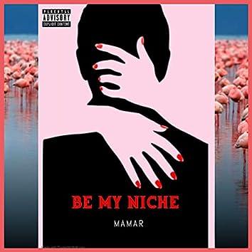 Be My Niche