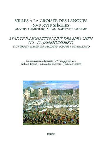 Villes à la croisée des langues (XVIe-XVIIe siècles) : Anvers, Hambourg, Milan, Naples et Palerme