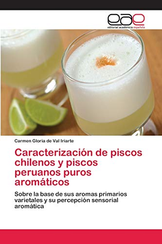 Caracterización de piscos chilenos y piscos peruanos puros aromáticos