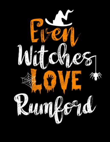 Even witches love Rumford: /Funny Cute Halloween sketchbook and journal /perfect gift for Adults, Teen witch, girls, boys,dad,aunt. Funny Gift sketchbook for Halloween Day
