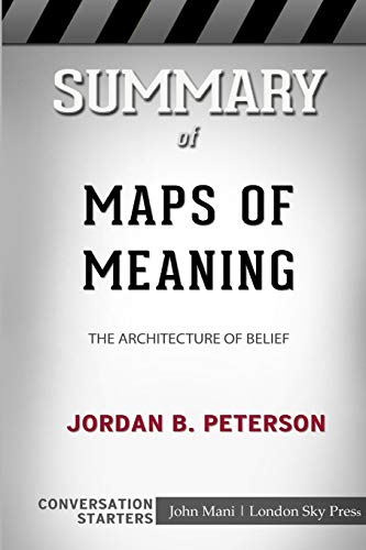 Summary of Maps of Meaning: The Architecture of Belief: Conversation Starters