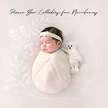 Piano Bar Lullabies for Newborns: Soothing Music for Baby to Sleep All Night Long