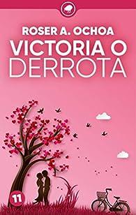 Victoria o derrota par Roser A. Ochoa