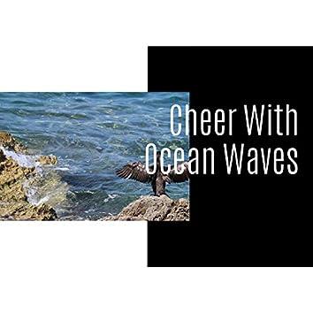 Cheer With Ocean Waves