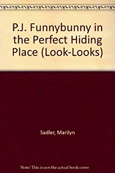 P.J. Funnybunny in the Perfect Hiding Place - Book #5 of the P.J. Funnybunny