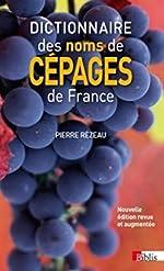 Dictionnaire des noms de cépages de France de Pierre Rezeau