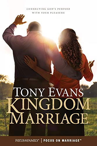 Compare Textbook Prices for Kingdom Marriage: Connecting God's Purpose with Your Pleasure  ISBN 9781589978904 by Evans, Tony