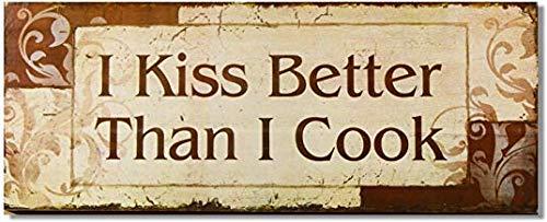 Ca565urs Holzschild mit Aufschrift I Kiss Better Than I Cook, rustikales Holzschild