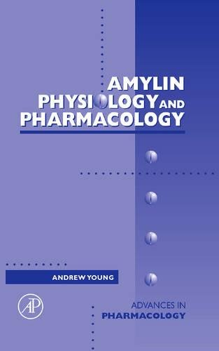 Amylin: Physiology and Pharmacology (Volume 52) (Advances in Pharmacology (Volume 52), Band 52)