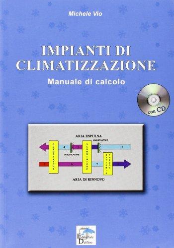 Impianti di climatizzazione. Manuale di calcolo. Con CD-ROM