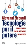 Tecnologie per il potere: Come usare i social network in politica (Italian Edition)