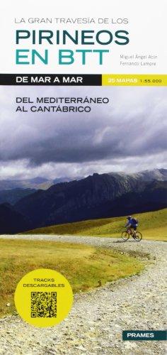 La Gran Travesía de Los Pirineos en B.T.T. de Mar a Mar (Libro + 25 Mapas) (Deportes De Montaña)