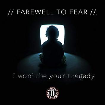 I Won't Be Your Tragedy