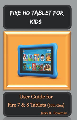 FIRE HD TABLET FOR KIDS: User Guide for Fire 7 & 8 Tablets (10th Gen)