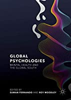 Global Psychologies: Mental Health and the Global South