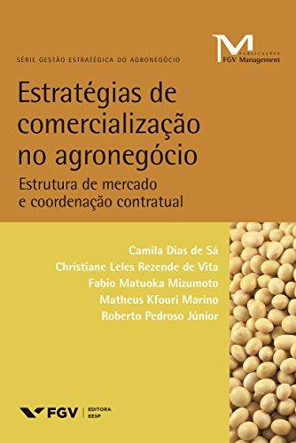 Estratégias de comercialização no agronegócio: estrutura de mercado e coordenação contratual (FGV Management)