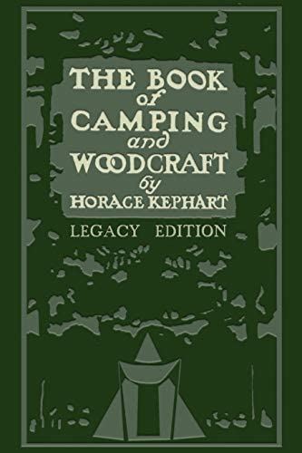 The Book Of Camping And Woodcraft Legacy Edition A Guidebook For Those Who Travel In The Wilderness product image