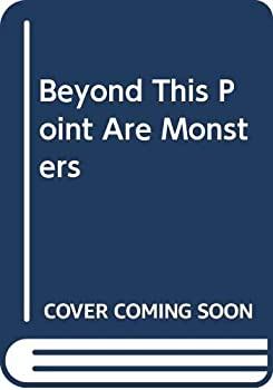 Beyond This Point Are Monsters 8498677122 Book Cover
