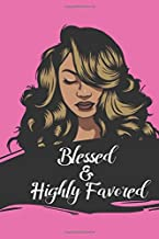 BLESSED AND HIGHLY FAVORED: Journal for black, African American, and women of color to write in. 6x9 120 pages