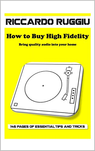 How to Buy High Fidelity: Bring quality audio into your home (English Edition)