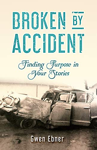 Broken by Accident: Finding Purpose in Your Stories