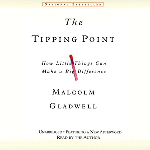 The Tipping Point     How Little Things Can Make a Big Difference              Written by:                                                                                                                                 Malcolm Gladwell                               Narrated by:                                                                                                                                 Malcolm Gladwell                      Length: 8 hrs and 33 mins     185 ratings     Overall 4.5