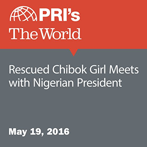 Rescued Chibok Girl Meets with Nigerian President audiobook cover art