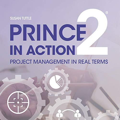 PRINCE2 in Action: Project management in real terms audiobook cover art