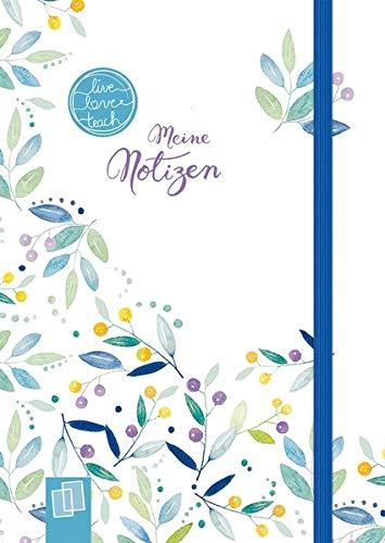 """Mein Mini-Notizbuch A6 """"live – love – teach""""– Edition Blumen: Hardcover, 160 S. mit Punkteraster, Perforation, Lesebändchen und Verschlussgummi"""