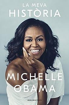 La meva història (Catalan Edition) de [Michelle Obama]