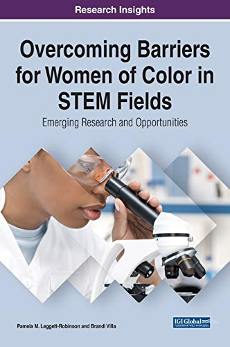 Compare Textbook Prices for Overcoming Barriers for Women of Color in STEM Fields: Emerging Research and Opportunities Advances in Human and Social Aspects of Technology 1 Edition ISBN 9781799848585 by Pamela M. Leggett-Robinson,Pamela M. Leggett-Robinson,Brandi Campbell Villa