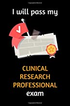 I will pass my Clinical Research Professional exam: Lined Notebook