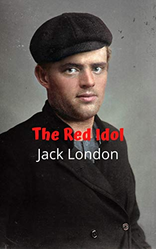 The Red Idol: Spectacular survival and adventure stories, where life is essential,...