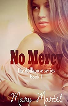 No Mercy (The Dollhouse Series Book 1) by [Mary Martel]