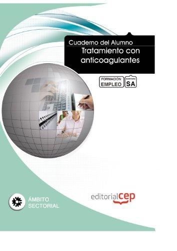 Cuaderno del Alumno Tratamiento con anticoagulantes. Formación para el Empleo (Formacion Empleo Sectorial)