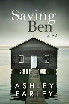 Saving Ben by [Ashley Farley]
