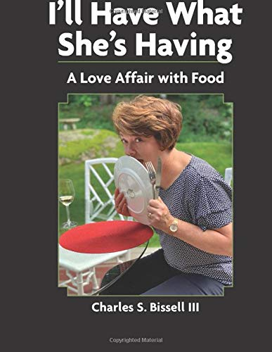 I'll Have What She's Having: A Love Affair With Food